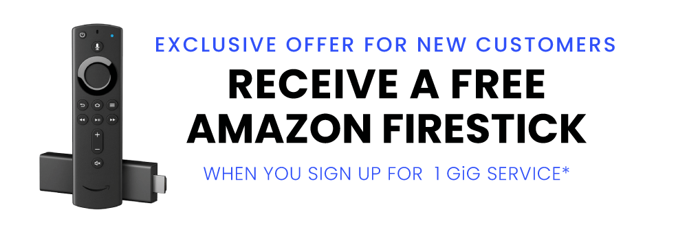 Free Firestick with 1 gig service